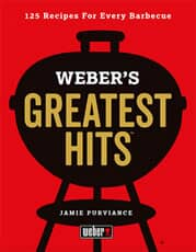 Weber� Greatest Hits Cook Book